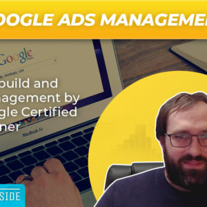 Provide Advanced Google Ads Management
